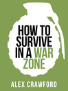 How to Survive in a War Zone (Collins Shorts, Book 6) (eBook)